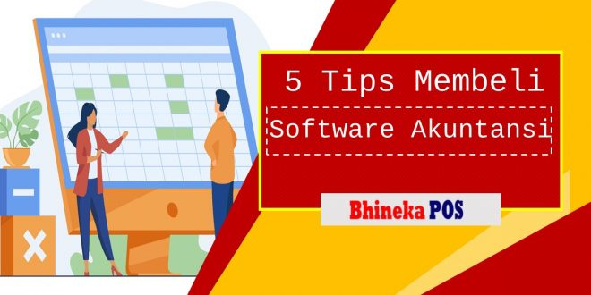 5 Tips membeli software akuntansi