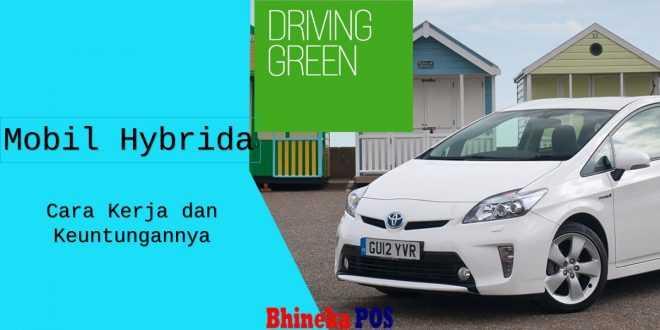 Mobil Hybryd, Cara kerja dan keuntungannya